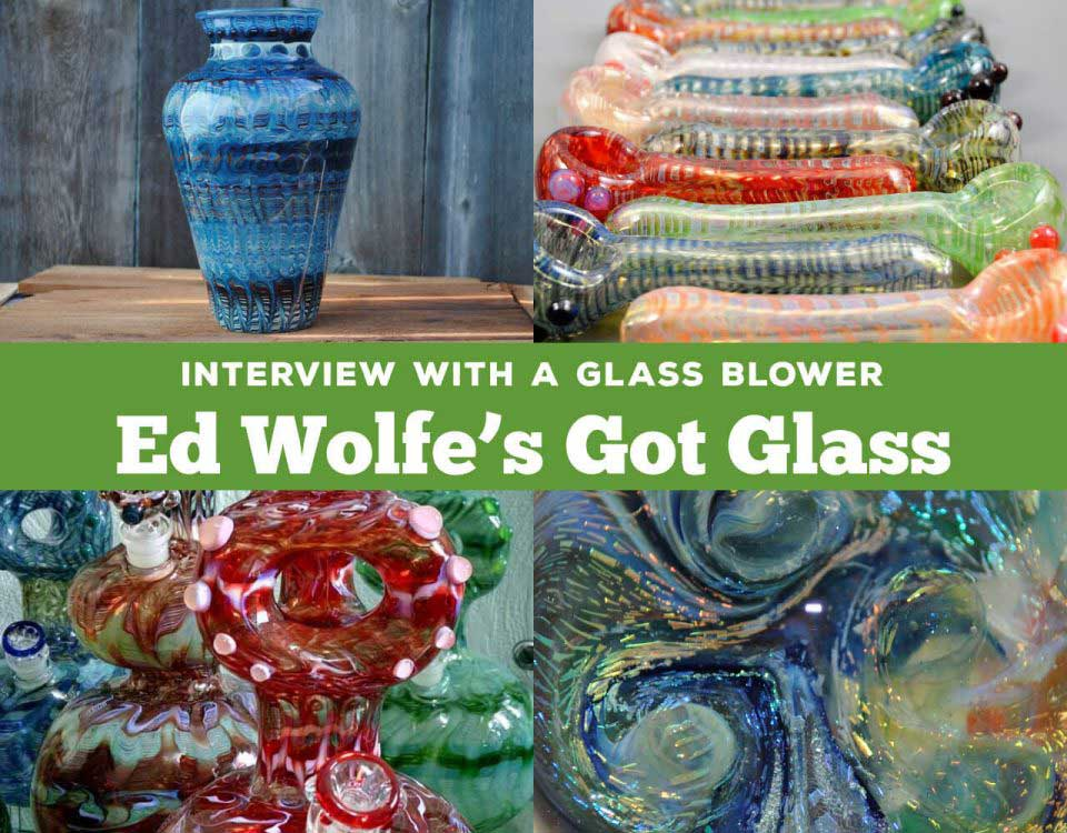 Ed Wolfs Got Glass